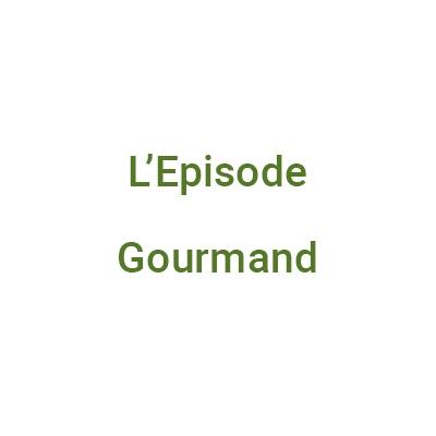 L'épisode gourmand